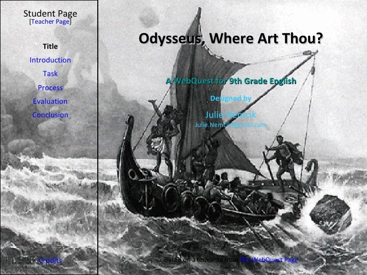 Odysseus, Where Art Thou? Student Page Title Introduction Task Process Evaluation Conclusion Credits [ Teacher Page ] A We...