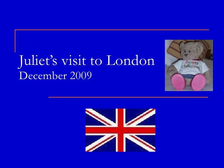 Juliet'S Visit To London