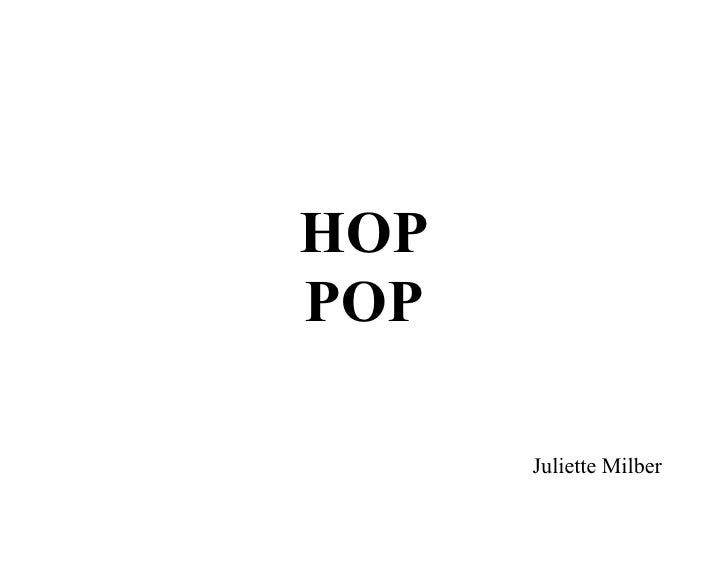 HOP POP        Juliette Milber