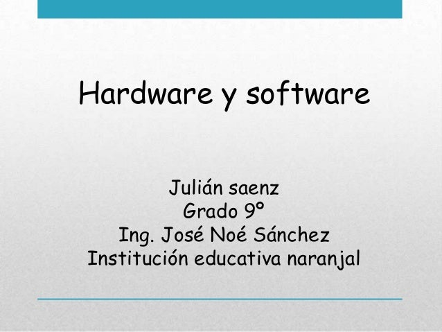 Juliian saennz hardware y software