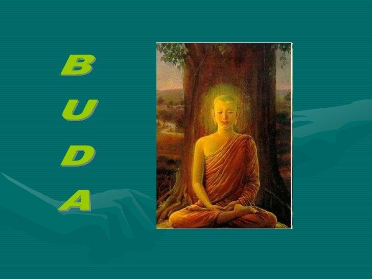 BUDA: legendario sabio figura religiosa sagrada tanto    para budistas como para    hindúes, dos de las más grandes religi...