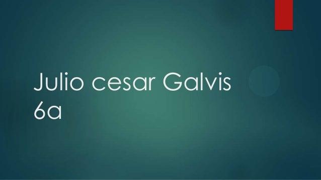 Julio cesar Galvis 6a