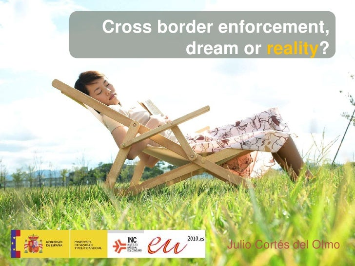 Cross border enforcement, dream or reality?