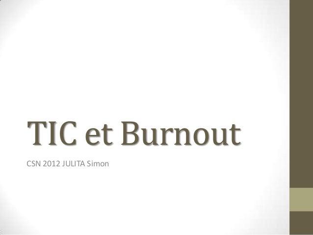 TIC et BurnoutCSN 2012 JULITA Simon