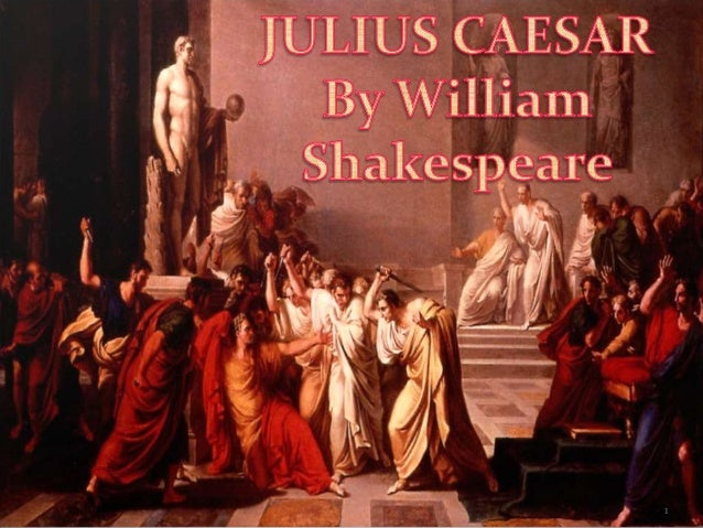 an examination of the play julius caesar by william shakespeare Librivox recording of julius caesar, by william shakespeare william shakespeare's the tragedy of julius caesar, based on true events, concerns the conspiracy.