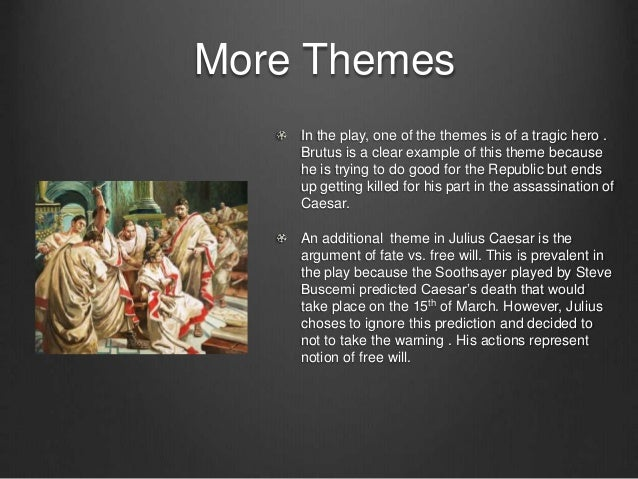 Need help with themes of Julius Caesar