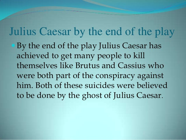 an analysis of brutus role in murder in caesar the play He begins by attempting to persuade the senator brutus that something should be done about caesar's ambitions for power, believing that brutus (seen by many to be the play's central character) will add respectability to the endeavour brutus is quick to suspect that cassius is planning something that will.