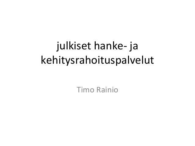 julkiset hanke- ja kehitysrahoituspalvelut Timo Rainio