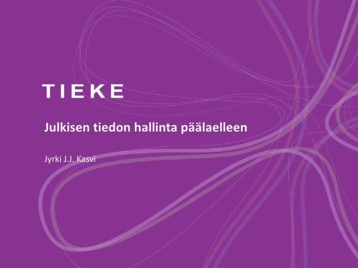 Julkisen tiedon hallinta päälaelleenJyrki J.J. Kasvi