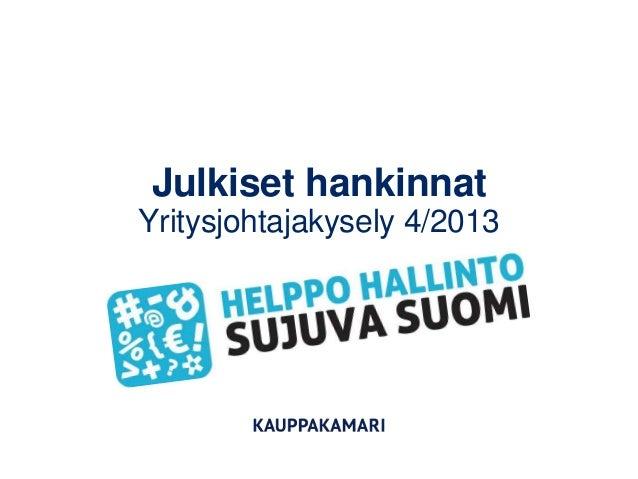 Julkiset hankinnatYritysjohtajakysely 4/2013
