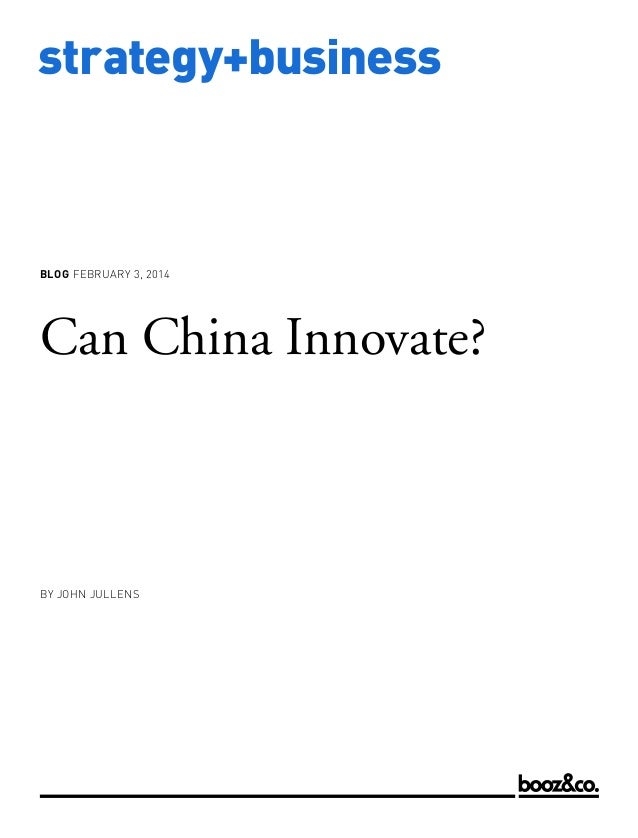 blog February 3, 2014  Can China Innovate?  by JOHN JULLENS  www.strategy-business.com  strategy+business
