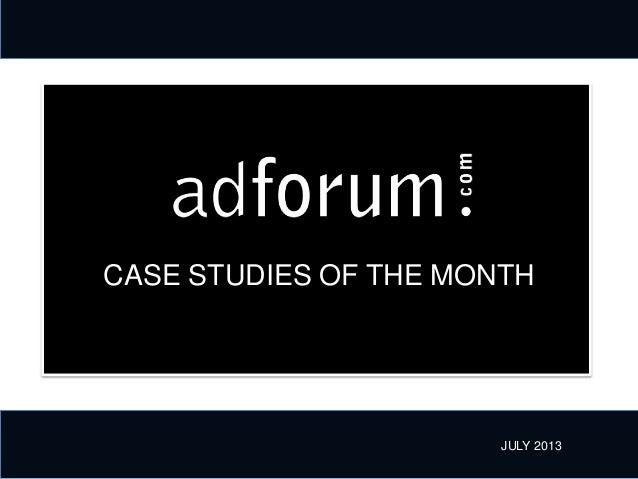 AdForum Case Studies of the Month of July 2013