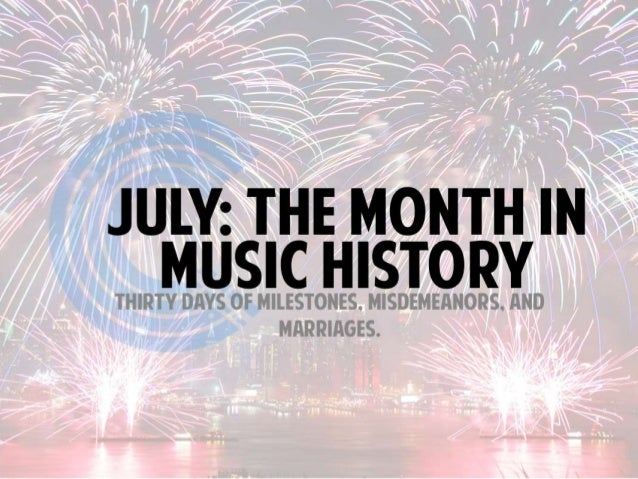 July: The Month in Music History