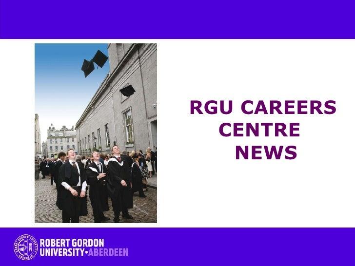 RGU CAREERS CENTRE   NEWS