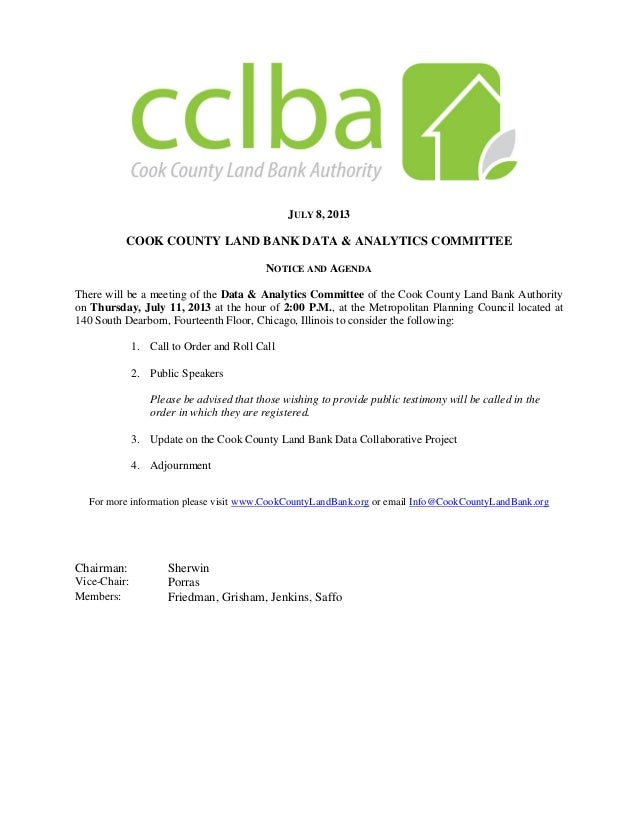 JULY 8, 2013 COOK COUNTY LAND BANK DATA & ANALYTICS COMMITTEE NOTICE AND AGENDA There will be a meeting of the Data & Anal...