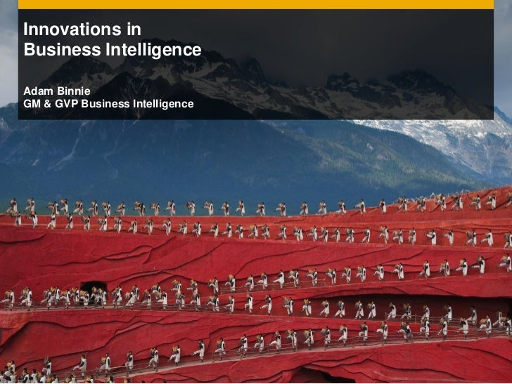 Innovations inBusiness IntelligenceAdam BinnieGM & GVP Business Intelligence