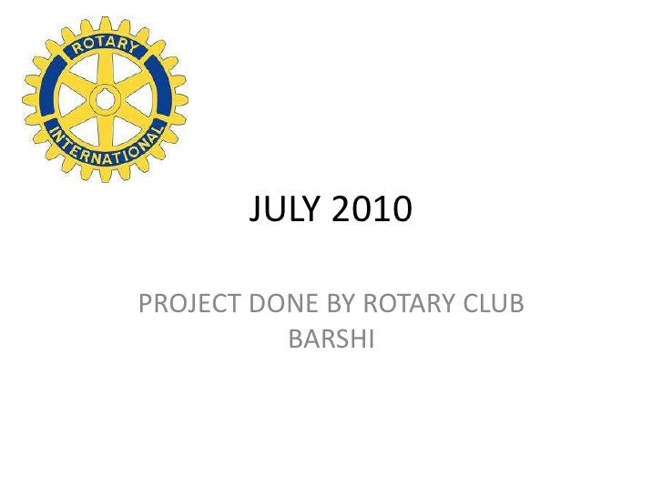 JULY 2010<br />PROJECT DONE BY ROTARY CLUB BARSHI<br />