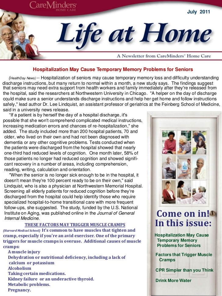 July 2011               Hospitalization May Cause Temporary Memory Problems for Seniors    (HealthDay News) -- Hospitaliza...