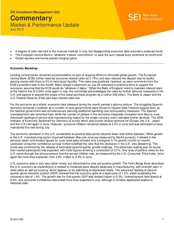 SEI Investment Management UnitCommentaryMarket & Performance UpdateJuly 2012    A degree of calm returned to the financial...