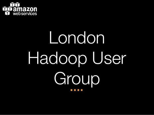 London Hadoop User Group