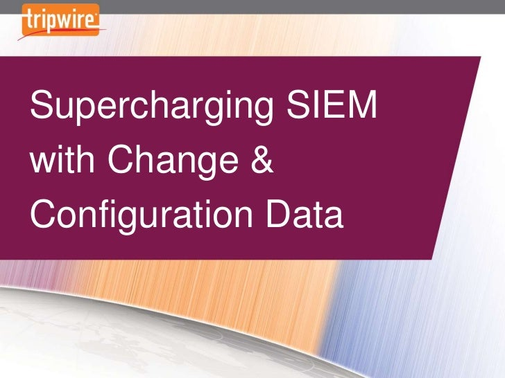 Supercharging SIEM with Change & Configuration Data
