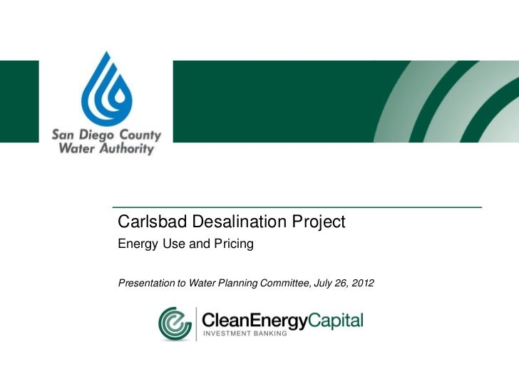 Carlsbad Desalination ProjectEnergy Use and PricingPresentation to Water Planning Committee, July 26, 2012