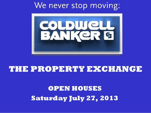 THE PROPERTY EXCHANGE OPEN HOUSES Saturday July 27, 2013