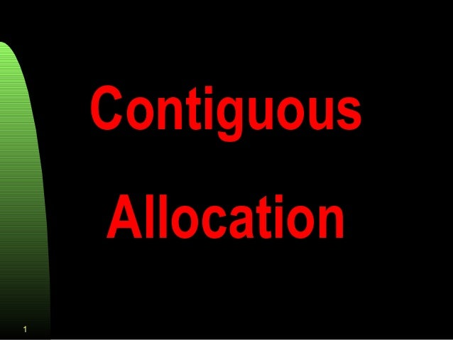 Contiguous Allocation 1