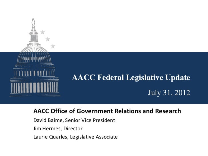 AACC Federal Legislative Update                                        July 31, 2012AACC Office of Government Relations an...