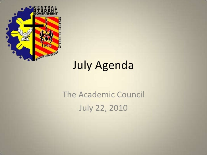 July Agenda <br />The Academic Council <br />July 22, 2010<br />