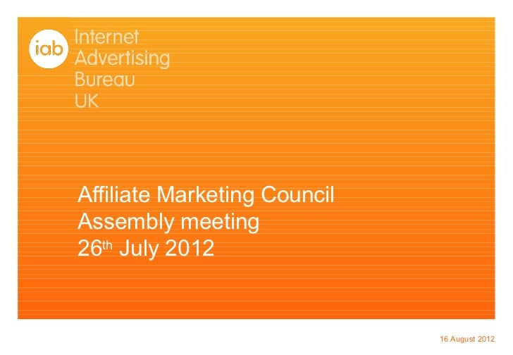 Affiliate Marketing CouncilAssembly meeting26th July 2012                              16 August 2012