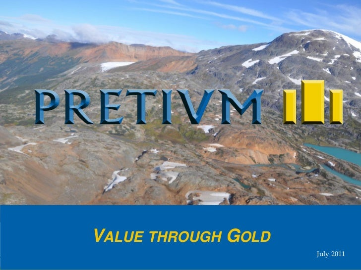 VALUE THROUGH GOLD                     July 2011