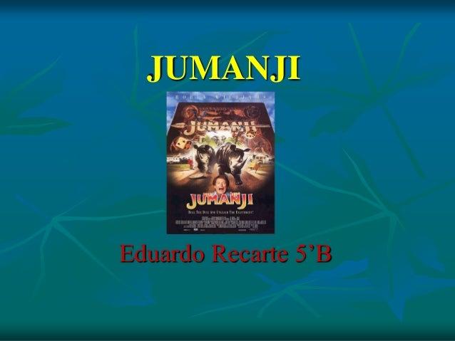 JUMANJI Eduardo Recarte 5'B