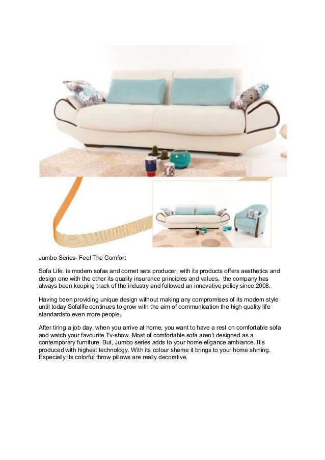 Jumbo Series- Feel The ComfortSofa Life, is modern sofas and cornet sets producer, with its products offers aesthetics and...