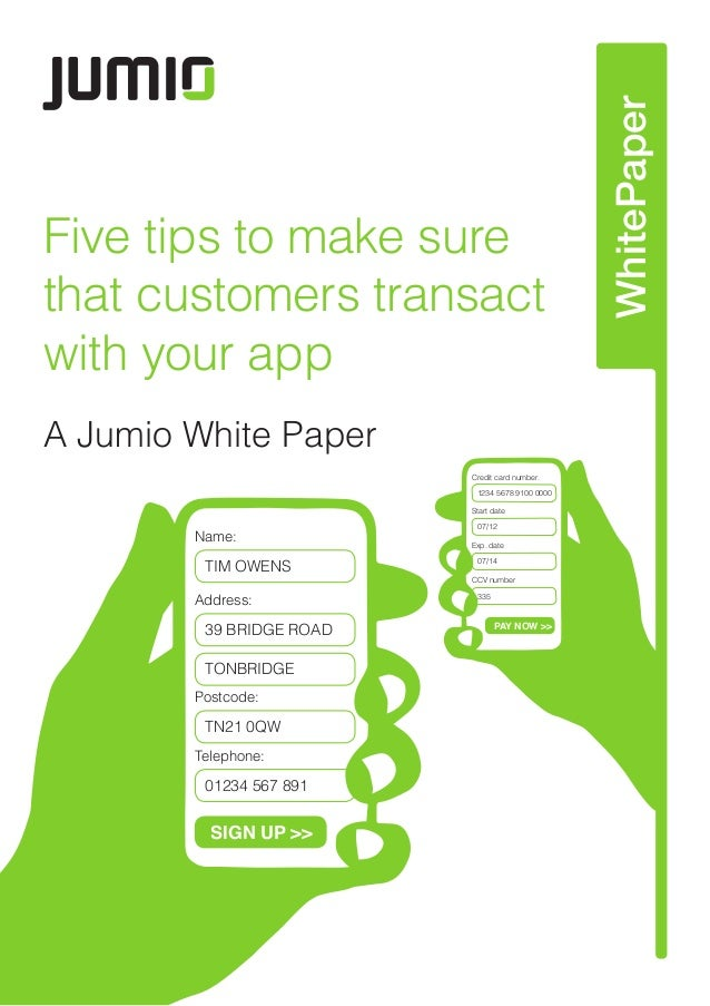 WhitePaper Five tips to make sure that customers transact with your app A Jumio White Paper Name: TIM OWENS 39 BRIDGE ROAD...