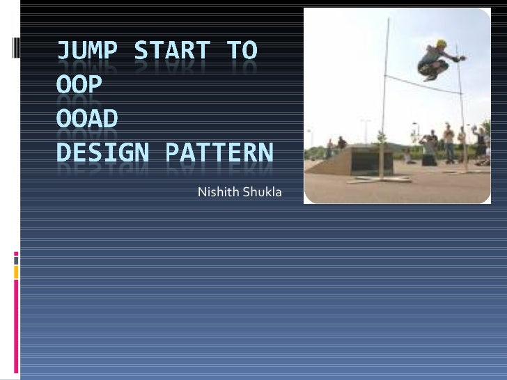 Jump Start To Ooad And Design Patterns