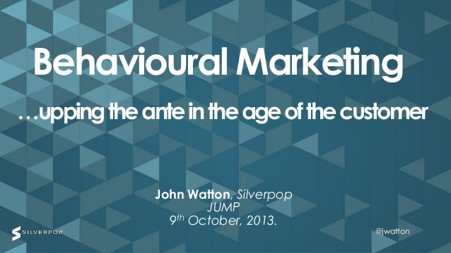 Using behavioural marketing to up the ante in the age of the multi-channel customer