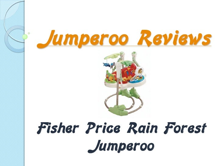 Jumperoo Reviews- Fisher Price Rain Forest Jumperoo