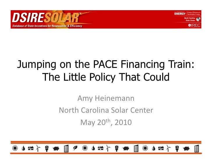 Jumping on the PACE Financing Train:     The Little Policy That Could              Amy  Heinemann           North  C...