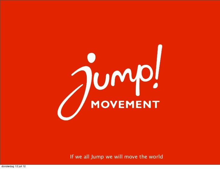 If we all Jump we will move the worlddonderdag 12 juli 12