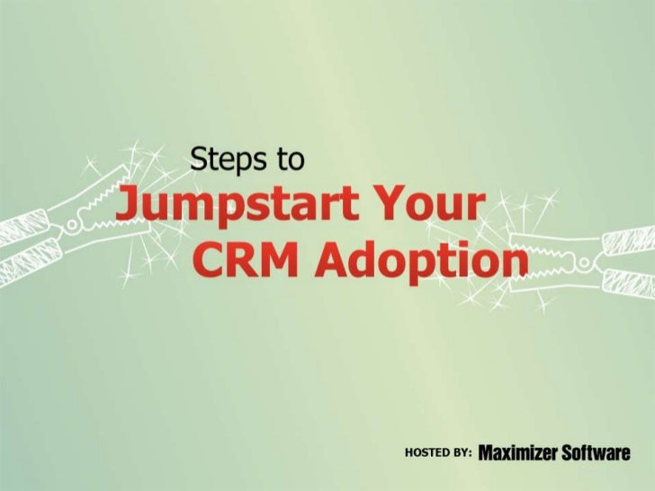 Steps to Jumpstart Your CRM Adoption