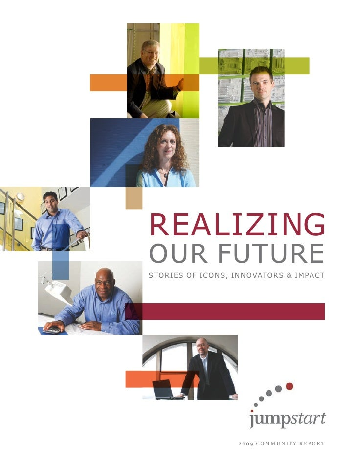REALIZING OUR FUTURE STORIES OF ICONS, INNOVATORS & IMPACT                       2009 COMMUNITY REPORT