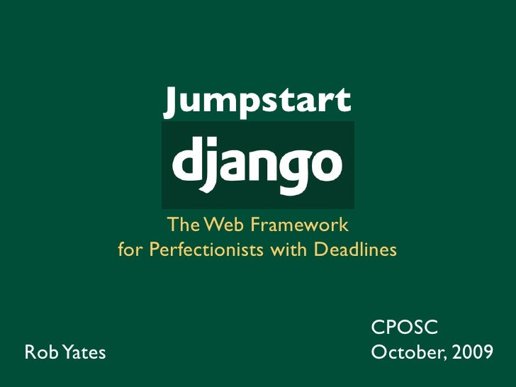 Jumpstart                     The Web Framework             for Perfectionists with Deadlines                             ...