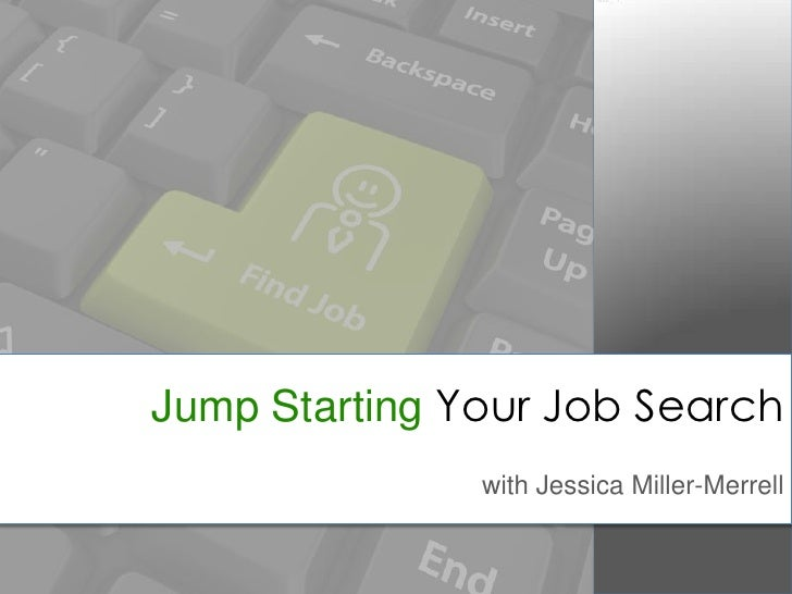 Jump Starting Your Job Search<br />with Jessica Miller-Merrell<br />