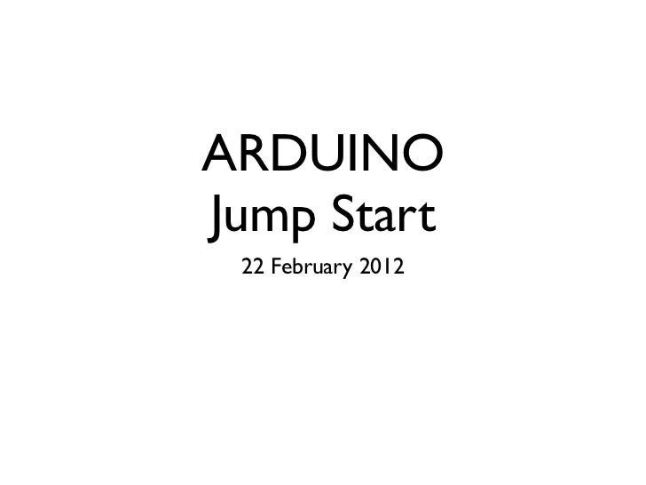 ARDUINOJump Start 22 February 2012