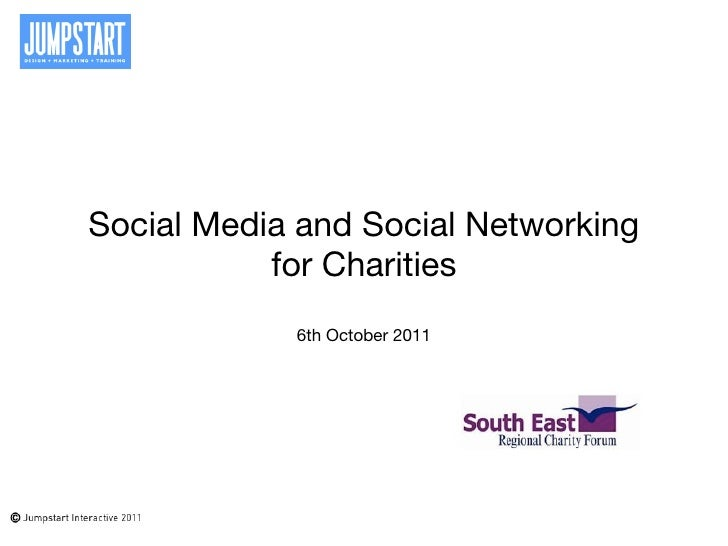 Social Media and Social Networking           for Charities            6th October 2011