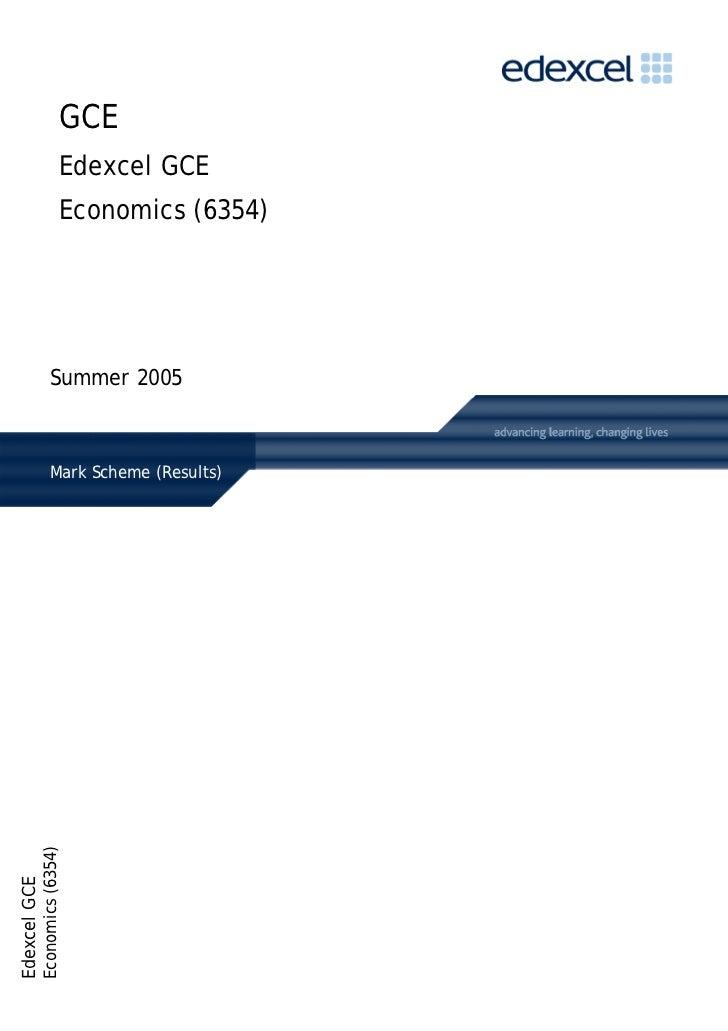 GCE                             Edexcel GCE                             Economics (6354)                      Summer 2005 ...