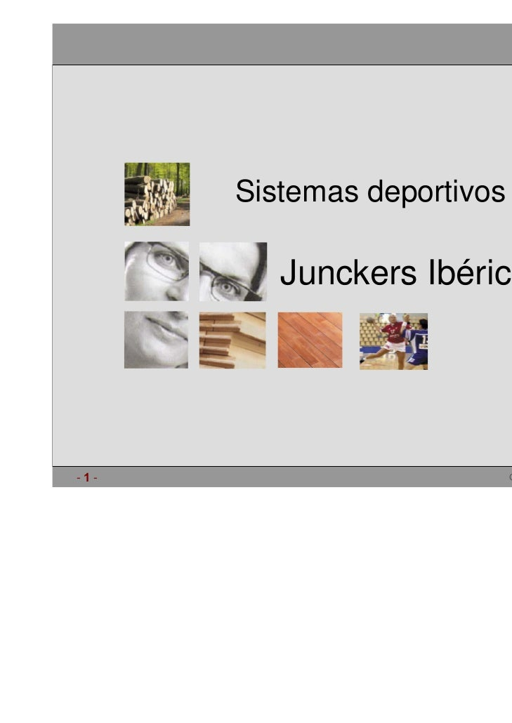 A NATURAL FEELING      Sistemas deportivos         Junckers Ibérica, S.A.-1-                         Copyright 2001 Juncke...