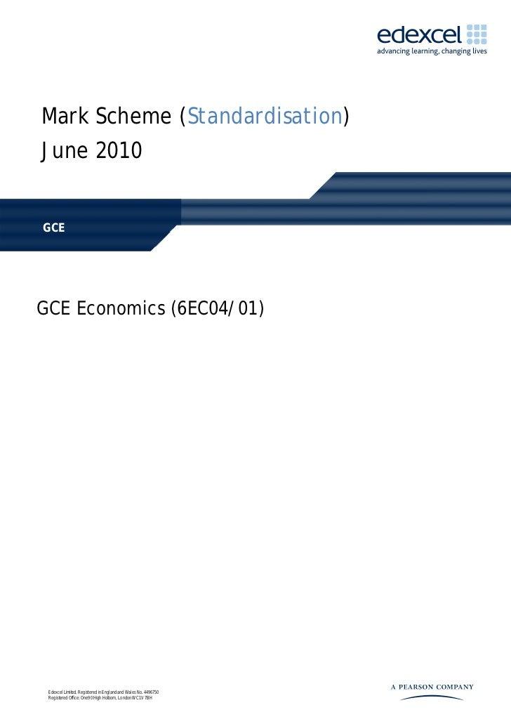 Mark Scheme (Standardisation)June 2010GCEGCE Economics (6EC04/01) Edexcel Limited. Registered in England and Wales No. 449...