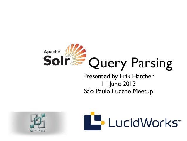 São Paulo Lucene Meetup: Solr Query Parsing